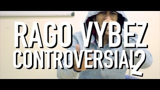 SwitchupTV - Rago Vybez - Controversial 2 [Music Video]