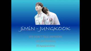 JİMİN - JUNGKOOK  -  WE DON'T TALK ANYMORE (KOLAY OKUNUŞ)
