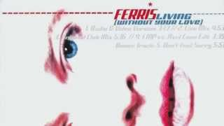 Ferris - Living (Without Your Love) (Radio & Video Version) (2003)