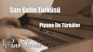 Sarı Gelin - Sarı Gəlin - Sari Gyalin (Piano Cover)
