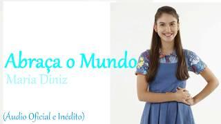 Abraça o Mundo: Maria Diniz (áudio exclusivo e oficial) - Chiquititas 2013/2014