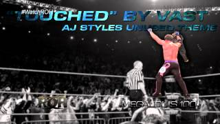 AJ Styles Unused ROH Theme Song - ''Touched'' With Download Link