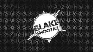 Blake - Shootaz ( Trap Version)