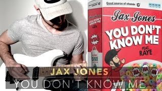 JAX JONES ft RAYE - YOU DON'T KNOW ME - electric guitar cover