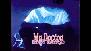 40 Oz & Chronic Dice - Mr. Doctor [ Setripn' Bloccstyle ] --((HQ))-- LYRICS