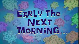 Early the Next Morning... | SpongeBob Time Card #101
