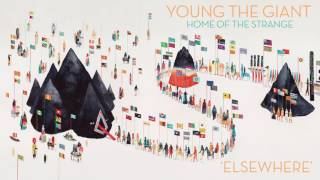 Young the Giant: Elsewhere (Official Audio)