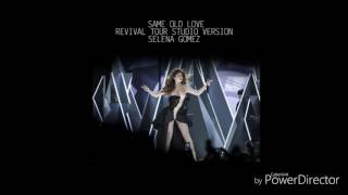 SELENA GOMEZ - SAME OLD LOVE (REVIVAL TOUR STUDIO VERSION)