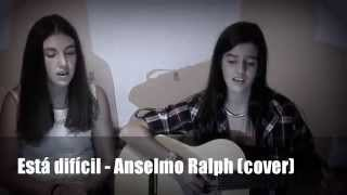 Está difícil - Anselmo Ralph (cover)