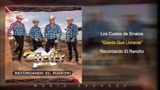 Los Cuates de Sinaloa - 6. Queria Que Lloraras (Estreno 2017)