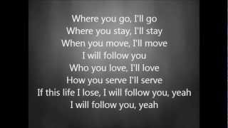 Chris Tomlin - I Will Follow with Lyrics