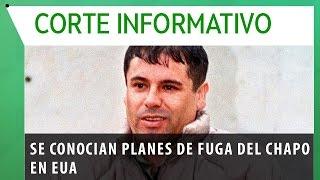 EU ya sabía de planes de fuga de El Chapo / Corte informativo 18 hrs 130o715
