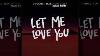 DJ Snake ft. Justin Bieber - Let Me Love You (Mixtix Remix)