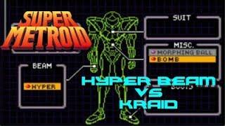 Hyper Beam VS Kraid