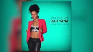 Dah Yana - Come Back To Me