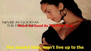 Sade - Never As Good As The First Time (Karaokê)