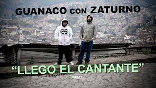 """Guanaco Mc. con Zaturno """"Llego el cantante"""" (video oficial)"""