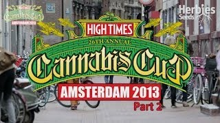 Herbies Presents 2013 Cannabis Cup Amsterdam (Part 2)