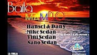 Baila Mambo - Hansel & Dany Ft. Mike, Vini & Nano (La Familia)