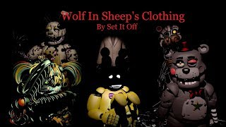 (FNAF sfm) Wolf In Sheep's Clothing by Set It Off | Every shadow tells a story