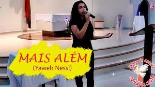 MAIS ALÉM (Yaweh Nessi) - G. O. Jovens de Cristo