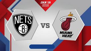 Miami Heat vs. Brooklyn Nets - January 19, 2018
