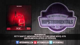 Fetty Wap Ft. Montana Buckz & P-Dice (Remy Boyz) - 679 [Instrumental] (Prod. By Peoples)