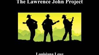Lawrence John Project - Louisiana Love