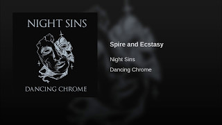 Night Sins - Spire and Ecstasy