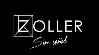 Zoller - Sin Señal [Video oficial]