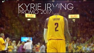 Kyrie Irving - 2017 Promo ᴴᴰ [VIDEO]