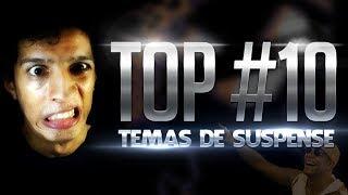 TOP #10 - Temas de Suspense