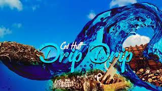 """""""DRIP DRIP """" - CED HUFF"""