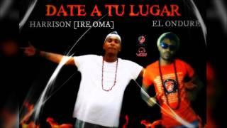 Harrison (Ire Oma) Ft. El Ondure  - Date A Tu Lugar (Official Audio)
