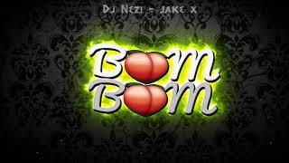 Boom Boom - Dj Nezi ✘ Jake X