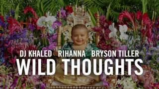 DJ Khaled - Wild Thoughts ft. Rihanna, Bryson Tiller (Clean)