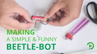 Making a simple & funny Beetle-Bot