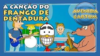 A CANÇÃO DO FRANGO DE DENTADURA (2004) #AvenidaCartum