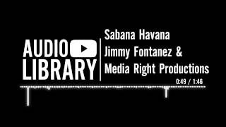 Sabana Havana - Jimmy Fontanez & Media Right Productions