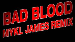 Bad Blood (Mykl James Remix)