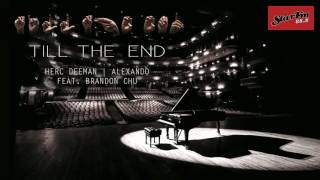 Herc Deeman & Alexando feat. Brandon Chu - Till The End