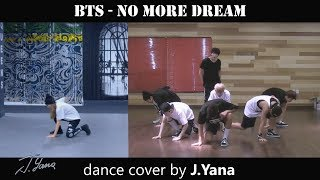 BTS 방탄소년단 - No More Dream / dance cover by J.Yana