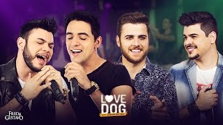 Fred & Gustavo - Love Dog part. Zé Neto & Cristiano (Clipe Oficial)