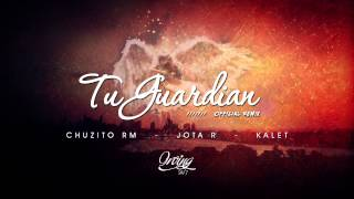 Preview Tu Guardian Remix - Jota R Ft Kalet y Chuzito Rm Producer by Irving 24/7 Adrian Records