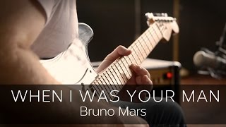 WHEN I WAS YOUR MAN (Bruno Mars) - Electric Guitar Solo Cover