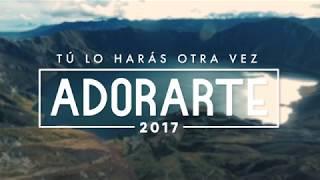 ADORARTE 2017 - TÚ LO HARÁS OTRA VEZ
