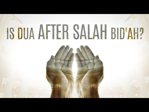 Is Dua after Salah Bid'ah?