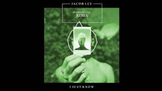 Jacob Lee - I Just Know (Franko Ovalles Remix)