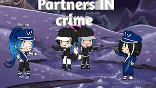 Partners IN crime (Gacha verse music video )