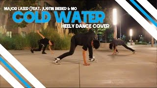 Major Lazer - Cold Water (feat. Justin Bieber & MØ) || DANCE COVER in HEELYS
